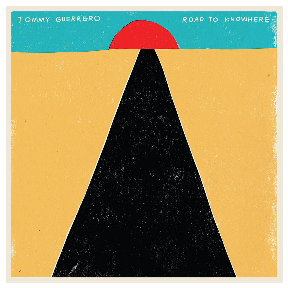 Tommy Guerrero Road to Knowhere Vinyl