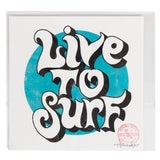 Future Seas Live to Surf Print