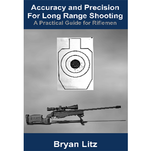 Accuracy & Precision for Long Range Shooting by Brian Litz