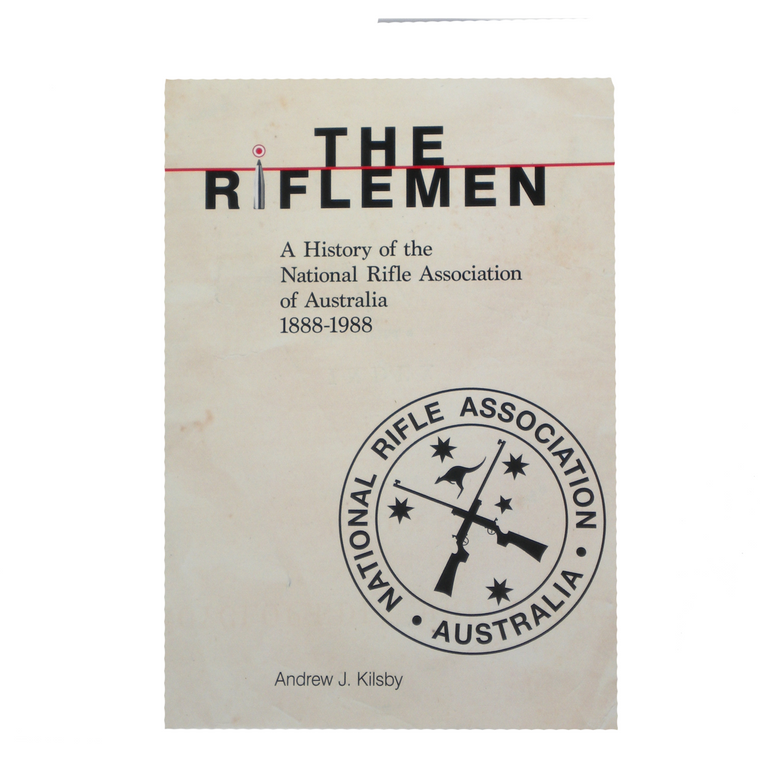The Riflemen - A History of the NRAA 1888-1988