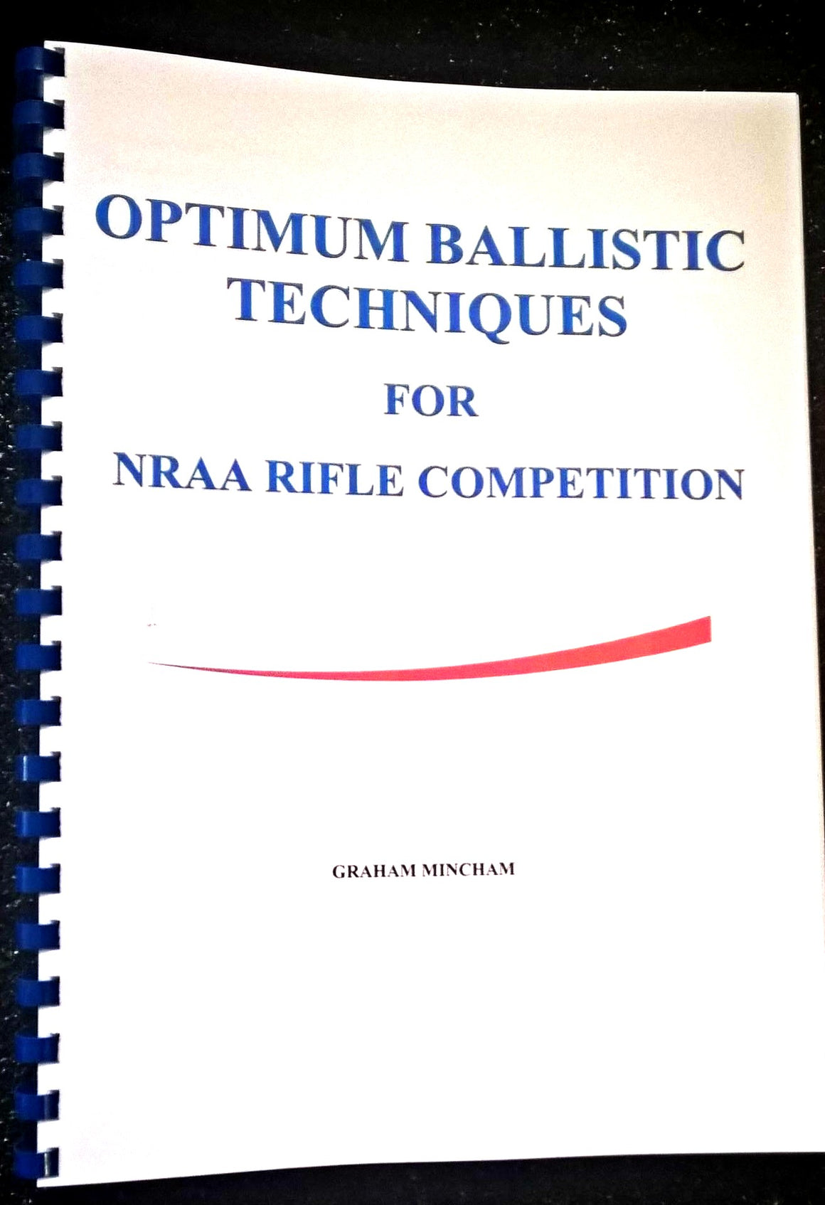 Optimum Ballistic Techniques for NRAA Rifle Competition by Graham Mincham