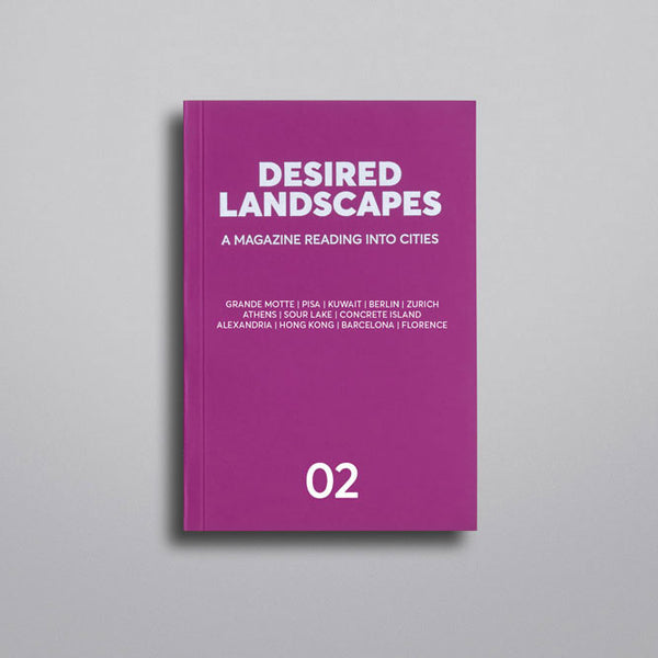 DESIRED LANDSCAPES ISSUE 2