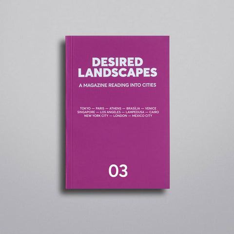 DESIRED LANDSCAPES ISSUE 3  [pre-order]