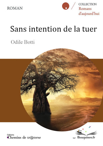 Sans intention de la tuer - Odile Botti