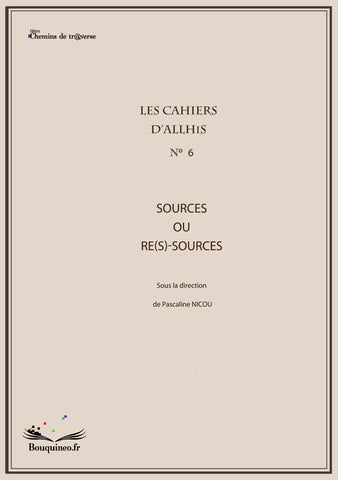 Les Cahiers d'Allhis n°6 : Sources ou re(s)-sources