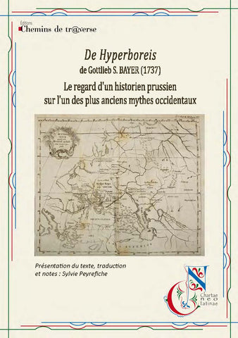 De Hyperboreis, de Gottlieb S. Bayer (1937) - Le regard d'un historien prussien sur l'un des plus anciens mythes occidentaux