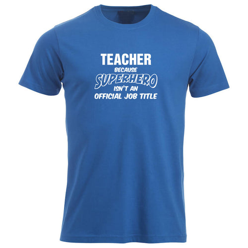 T-skjorte unisex rund hals Teacher because SUPERHERO isn't an official job title kornblå