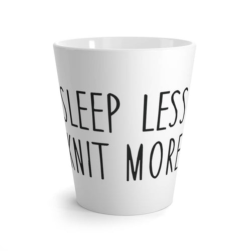 Sleep less knit more lattekrus front