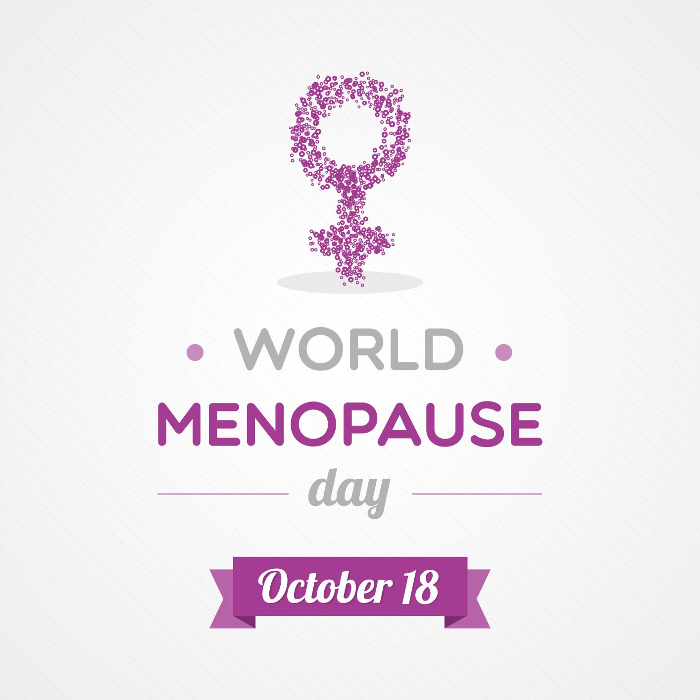 Oct. 18 is World Menopause Day, and we're celebrating