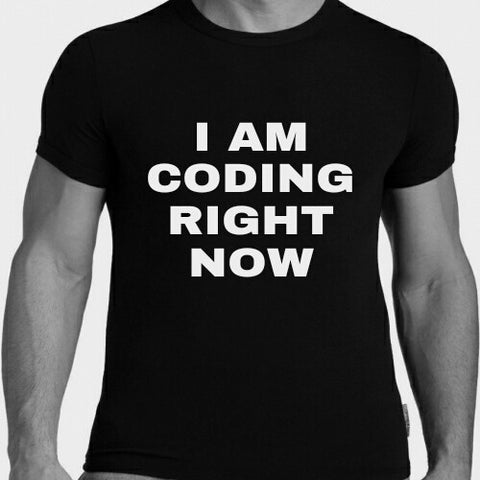 I Am Coding Right Now T-Shirt