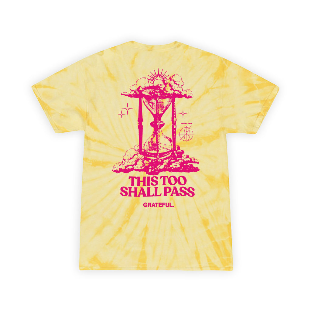 This Too Shall Pass Tie Dye Tee (Dandelion)