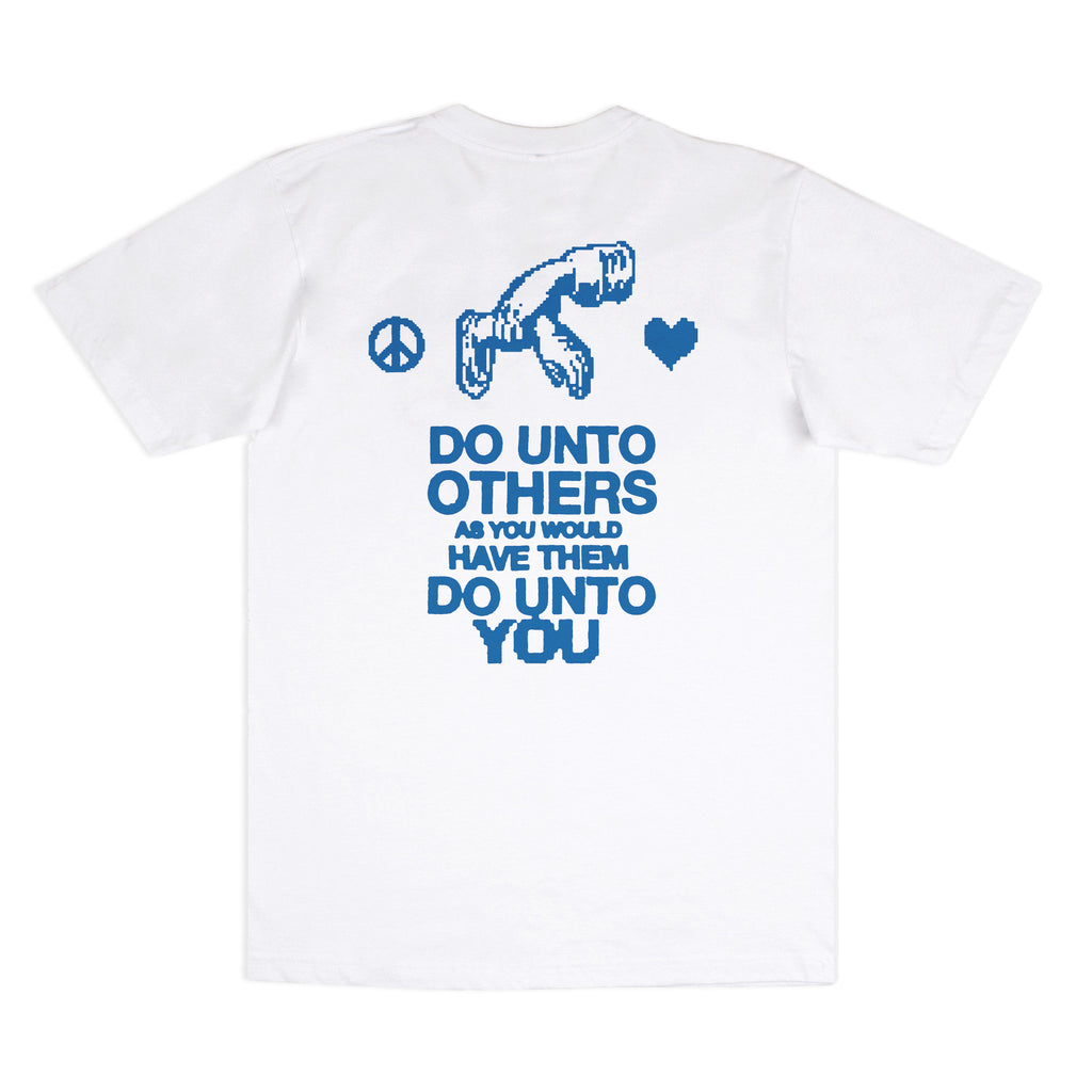 """Do Unto Others"" White Tee"