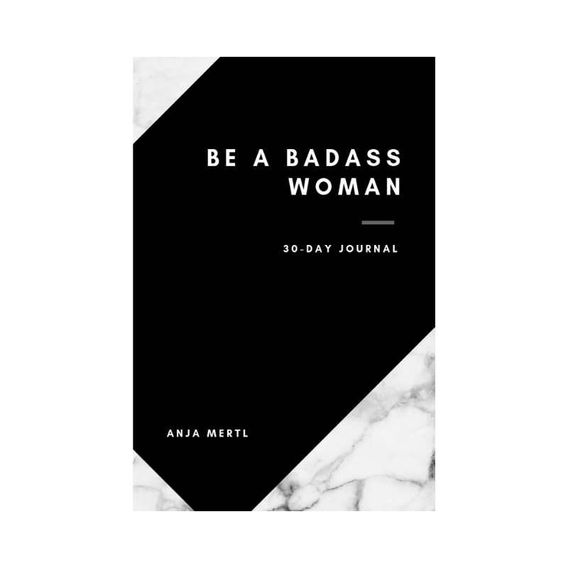 Be A Badass Woman 30-Day Journal