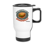 Who Wants a Ham Sandwich? Travel Mug - white