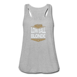 Low Ball Blonde - Flowy Tank - heather gray