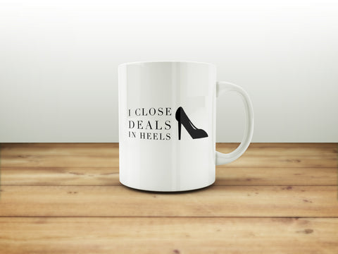 I Close Deals In Heels Mug