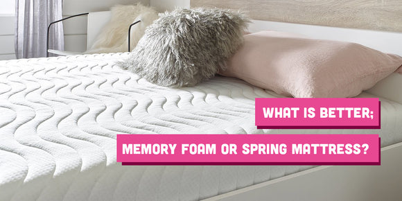 What is Better; Memory Foam or Spring Mattress?