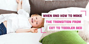 When and How to Make the Transition from Cot to a Toddler Bed