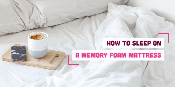 How to Sleep on a Memory Foam Mattress