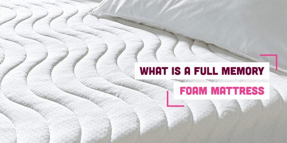 What is a Full Memory Foam Mattress?