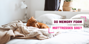 Do Memory Foam Mattresses Sag?