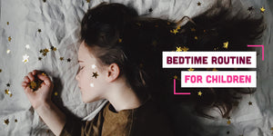 10 Tips to Create a Perfect Bedtime Routine for Children