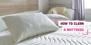 How to Clean a Mattress | A Guide