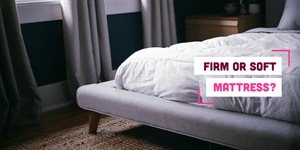 Firm or Soft Mattress? Memory Foam Mattress Firmness Guide