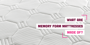 What Are Memory Foam Mattresses Made Of?