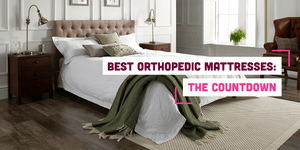 Best Orthopedic Mattresses: The Countdown