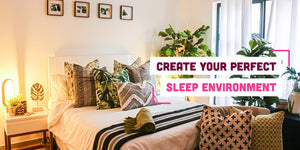 Ten Ways to Create Your Perfect Sleep Environment