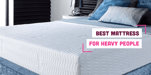 Best Mattress for Heavy People: Find the Support You Need