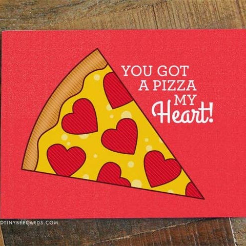 You Got A Pizza My Heart Card