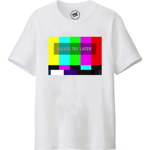TRY LATER T-SHIRT - POP CAVEN