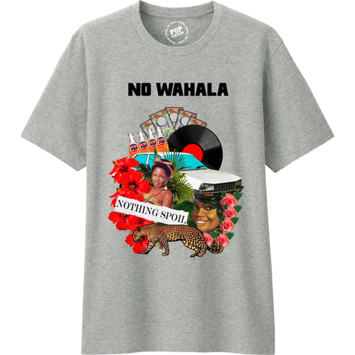 NO WAHALA T-SHIRT - POP CAVEN