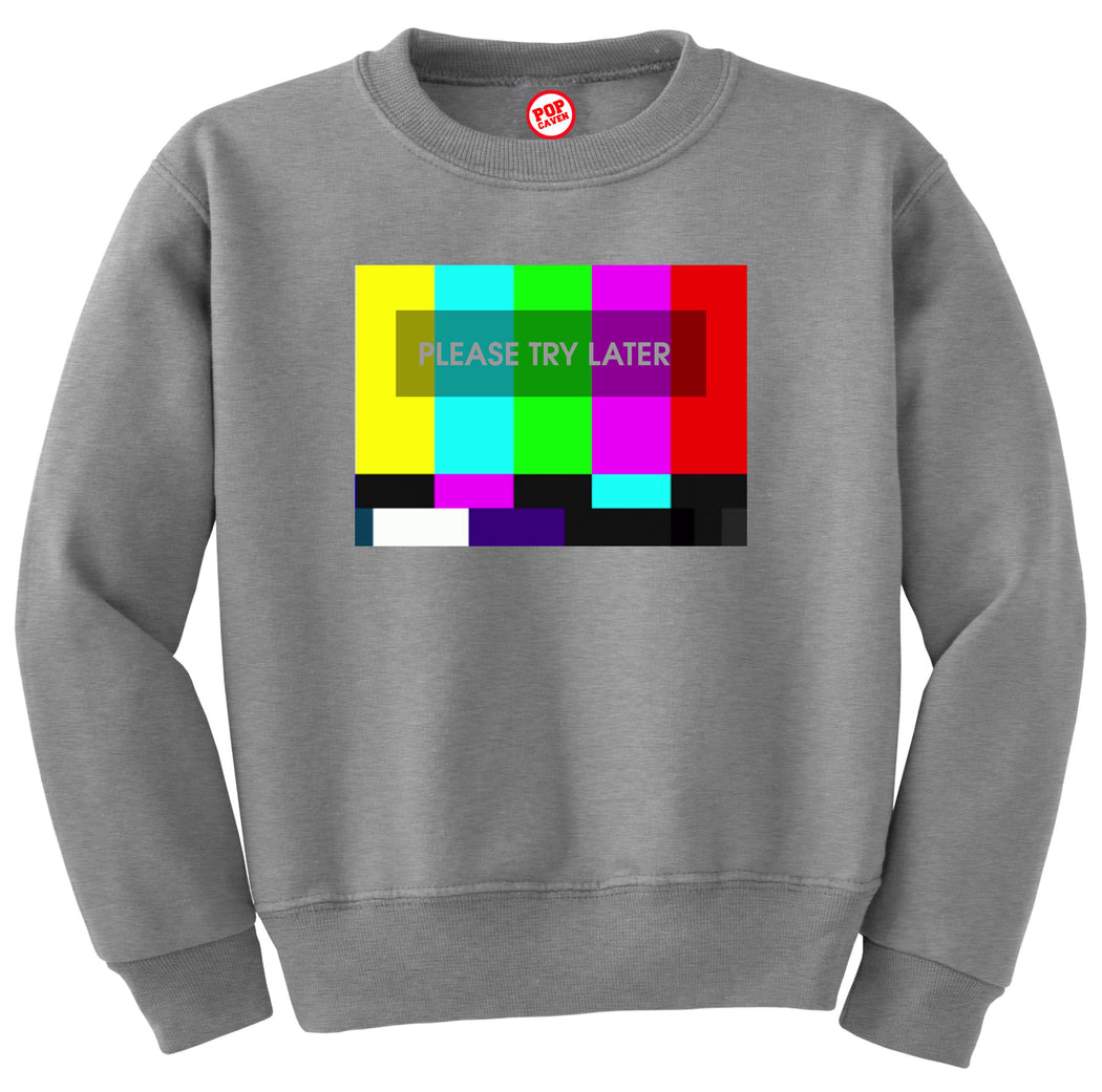 TRY LATER SWEATSHIRT - POP CAVEN