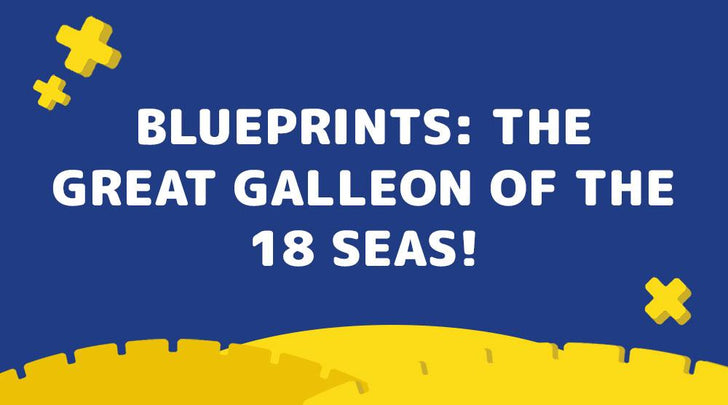Blueprints:  The Great Galleon of the 18 Seas