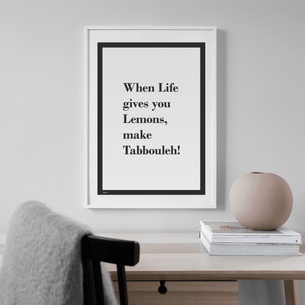 When Life Gives You Lemons Make Tabbouleh, Motivational Posters, Inspirational Posters, Poster with Quote