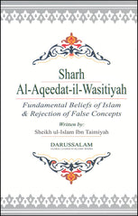 Sharh Al Aqeedat il Wasitiyah Fundamental Beliefs of Islam and Rejection of False Concepts