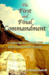 The First and the Final Commandment : A Search for Truth in Revelation within the Abrahamic Religions