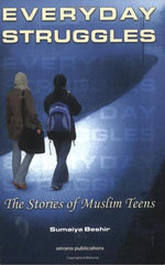 Everyday Struggles : The Stories of Muslim Teens