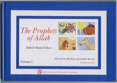 The Prophets of Allah: Volume I