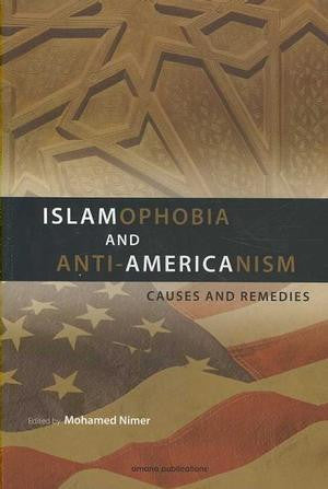 Islamophobia and Anti-Americanism : Causes and Remedies