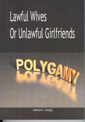 Lawful Wives or Unlawful Girlfriends Polygamy