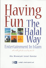 Having Fun the Halal Way : Entertainment in Islam