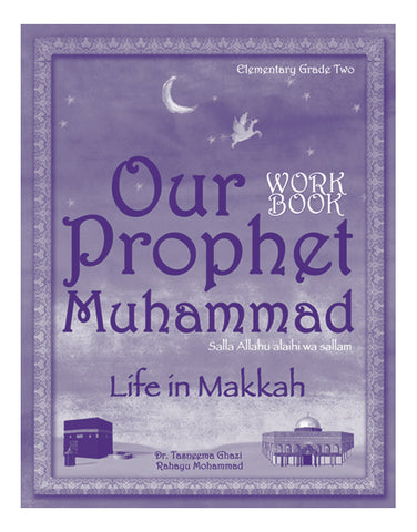 Our Prophet:Life in Makkah(Workbook)