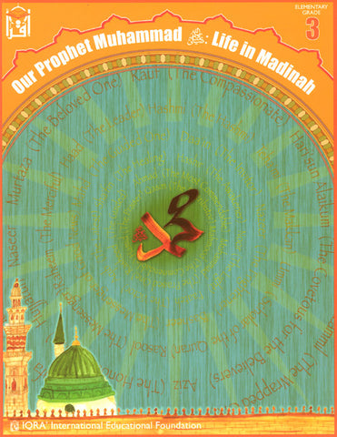 Our Prophet Muhammad: Life in Madinah (Textbook)