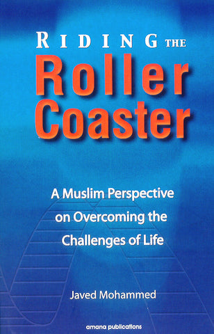 Riding the Roller Coaster: A Muslim Perspective on Overcoming th