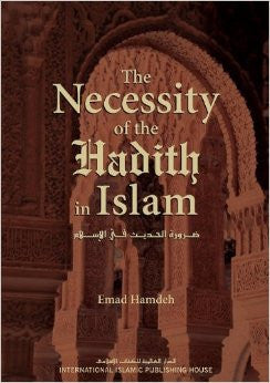 The Necessity of the Hadith in Islam (Emad Hamdeh)