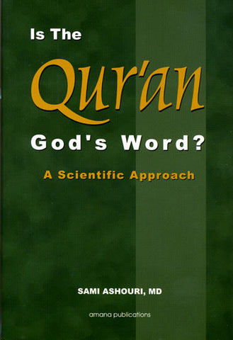 Is The Qur\'am God\'s Word?  A Scientific Approach